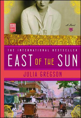 East of the Sun - Gregson, Julia