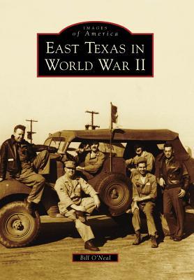 East Texas in World War II - O'Neal, Bill