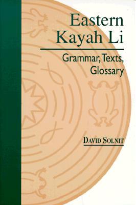 Eastern Kayah Li: Grammar, Texts, Glossary - Solnit, David B