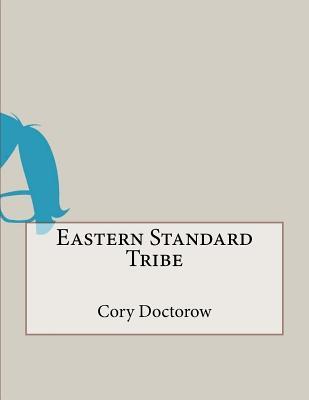 Eastern Standard Tribe - Doctorow, Cory