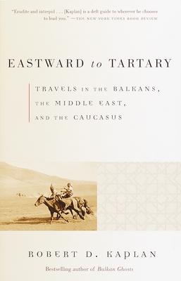 Eastward to Tartary - Kaplan, Robert D