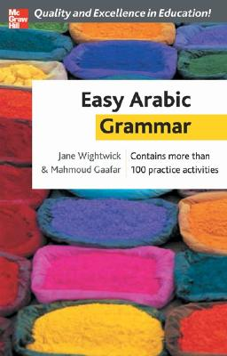 Easy Arabic Grammar - Wightwick, Jane, and Gaafar, Mahmoud