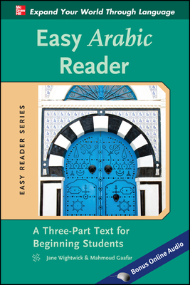 Easy Arabic Reader: A Three-Part Text for Beginning Students - Wightwick, Jane, and Gaafar, Mahmoud