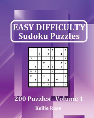 Easy Difficulty Sudoku Puzzles Volume 1: Easy Sudoku Puzzles for Beginners - Rose, Kellie