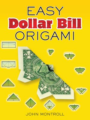 Easy Dollar Bill Origami - Montroll, John