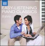 Easy-Listening Piano Classics: Brahms