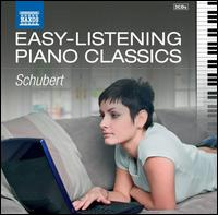 Easy-Listening Piano Classics: Schubert - Antti Siirala (piano); Christian Kohn (piano); Christopher Hinterhuber (piano); Gottlieb Wallisch (piano);...