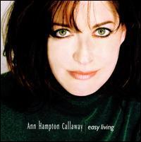 Easy Living - Ann Hampton Callaway