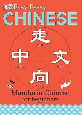 Easy Peasy Chinese: Mandarin Chinese for Beginners - Greenwood, Elinor
