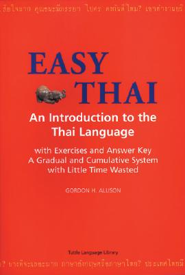 Easy Thai Easy Thai: An Introduction to the Thai Language an Introduction to the Thai Language - Allison, Gordon H