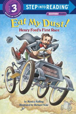 Eat My Dust! Henry Ford's First Race - Kulling, Monica