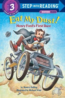 Eat My Dust! Henry Ford's First Race - Kulling, Monica