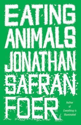 Eating Animals - Foer, Jonathan Safran
