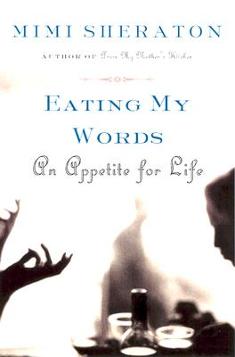 Eating My Words: An Appetite for Life - Sheraton, Mimi