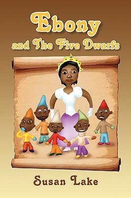 Ebony and the Five Dwarfs - Lake, Susan