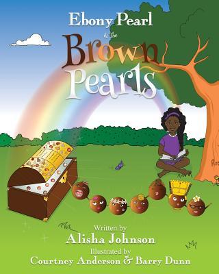 Ebony Pearl & the Brown Pearls - Johnson, Alisha