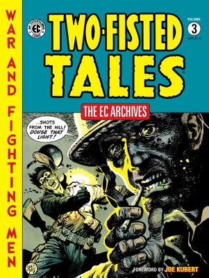 Ec Archives: Two-fisted Tales Vol. 3 - EC Artists