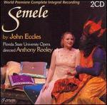 Eccles: Semele - Barbara Clements (vocals); Bragi Thor Valsson (vocals); Brenda Grau (vocals); Christopher Swanson (vocals);...