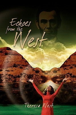 Echoes from the West - West, Theresa
