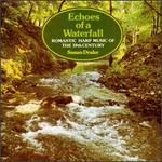 Echoes of a Waterfall: Romantic Harp Music of the 19th Century