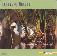 Echoes of Nature: Bayou - Various Artists