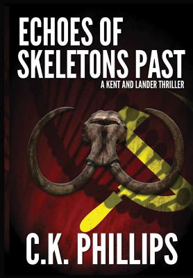 Echoes of Skeletons Past - Phillips, C K