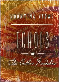 Echoes of the Outlaw Roadshow - Counting Crows