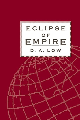 Eclipse of Empire - Low, Donald a