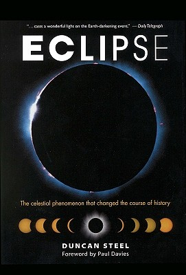 Eclipse:: The Celestial Phenomenon That Changed the Course of History - Steel, Duncan, and Davies, Paul, and Duncan Steel
