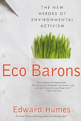 Eco Barons: The New Heroes of Environmental Activism - Humes, Edward