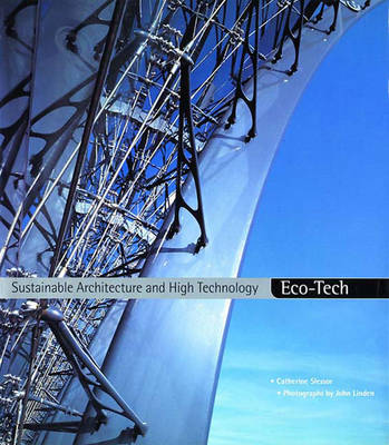Eco-Tech: Sustainable Architecture & High Technology - Slessor, Catherine, and Linden, John (Photographer)