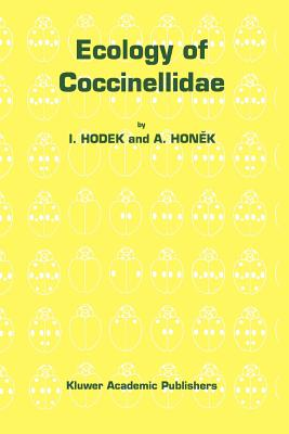 Ecology of Coccinellidae - Hodek, Ivo, and Honek, A.