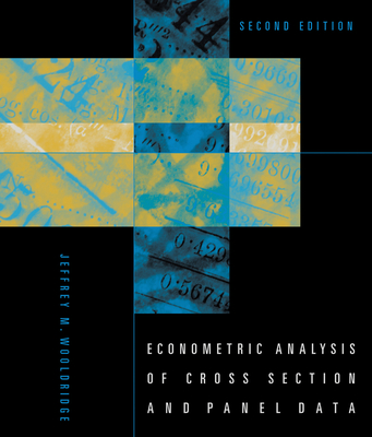 Econometric Analysis of Cross Section and Panel Data - Wooldridge, Jeffrey M
