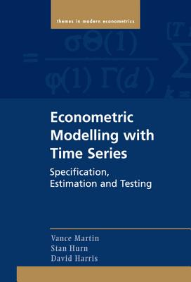 Econometric Modelling with Time Series - Martin, Vance
