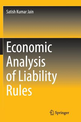 Economic Analysis of Liability Rules - Jain, Satish Kumar