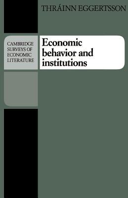 Economic Behavior and Institutions: Principles of Neoinstitutional Economics - Eggertsson, Thrainn