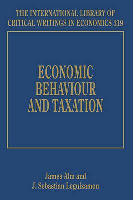 Economic Behaviour and Taxation - Alm, James (Editor), and Leguizamon, J. Sebastian (Editor)