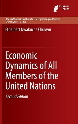 Economic Dynamics of All Members of the United Nations - Chukwu, Ethelbert Nwakuche
