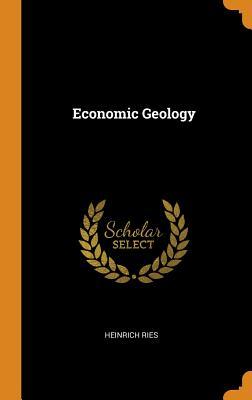 Economic Geology - Ries, Heinrich