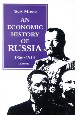 Economic History of Russia, 1856-1914 - Mosse, Werner Eugen