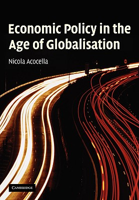Economic Policy in the Age of Globalisation - Acocella, Nicola