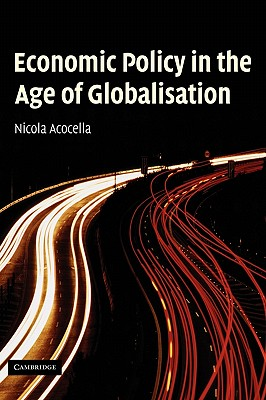 Economic Policy in the Age of Globalisation - Acocella, Nicola, and Jones, Brendan (Translated by)