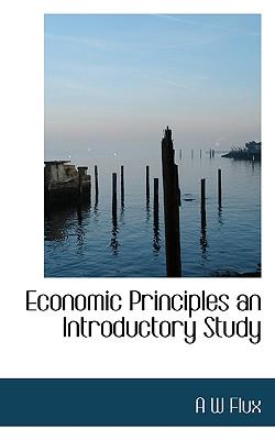 Economic Principles an Introductory Study - Flux, A W
