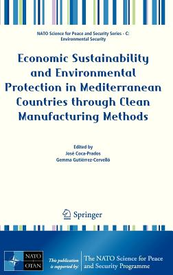 Economic Sustainability and Environmental Protection in Mediterranean Countries through Clean Manufacturing Methods - Coca-Prados, Jose (Editor), and Gutierrez-Cervello, Gemma (Editor)