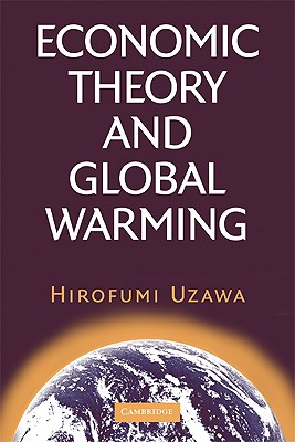 Economic Theory and Global Warming - Uzawa, Hirofumi
