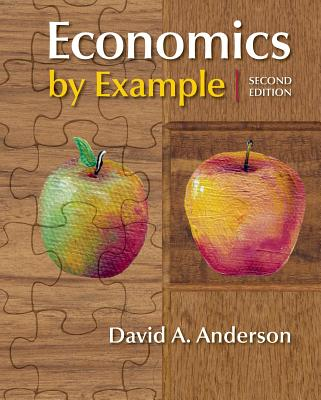 Economics by Example - Anderson, David A, Dr.