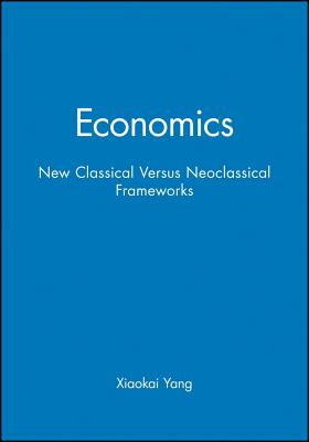 Economics New Classical Versus - Yang, Xiaokai