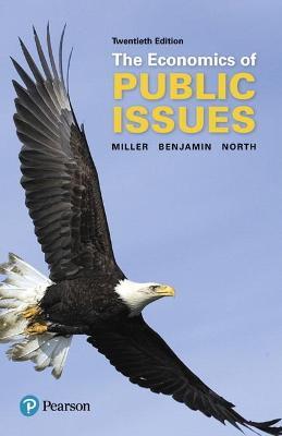 Economics of Public Issues - Miller, Roger LeRoy, and Benjamin, Daniel K., and North, Douglass C.