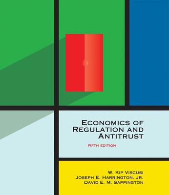 Economics of Regulation and Antitrust - Viscusi, W Kip, and Jr, Joseph E Harrington, and Sappington, David E M