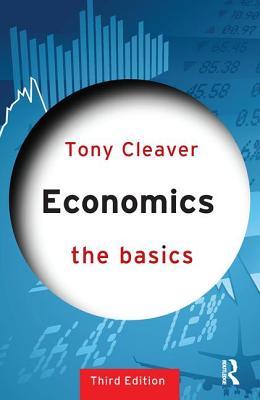 Economics: The Basics - Cleaver, Tony